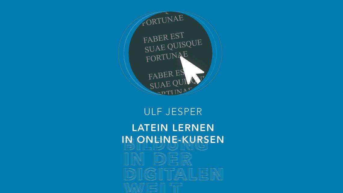 Bildung in der digitalen Welt:  Ulf Jesper – Latein lernen in Online-Kursen