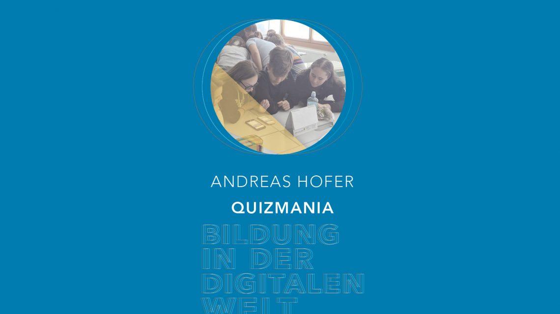 Bildung in der digitalen Welt:  Andreas Hofer – Quizmania