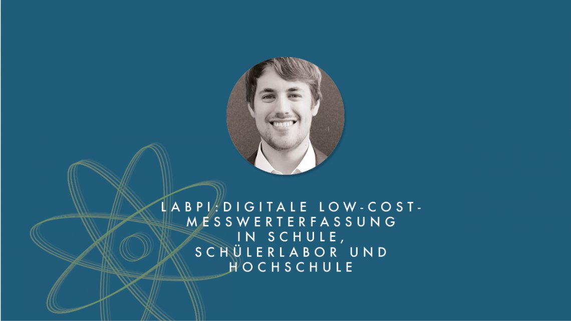 LabPi: Digitale Low-Cost- Messwerterfassung in Schule, Schülerlabor & Hochschule