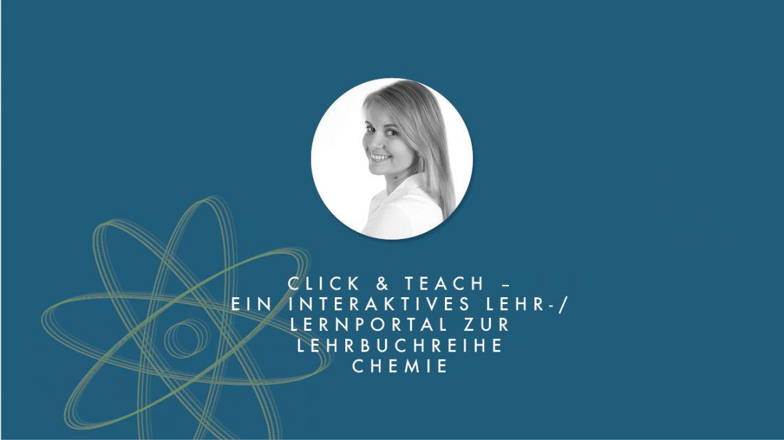 click&teach – ein interaktives Lehr-/Lernportal zur Lehrbuchreihe Chemie